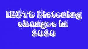 تغییرات لیسنینگ آیلتس در سال 2020